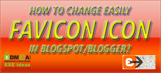 How to Change Easily Favicon Icon in BlogSpot/Blogger?