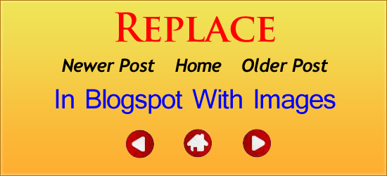 How To Replace Newer, Older & Home Navigation Links With Image Buttons?