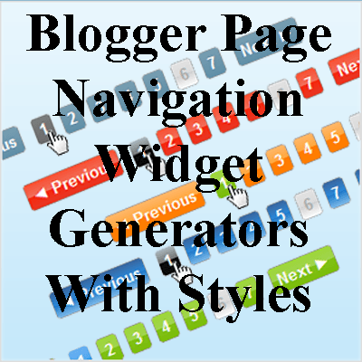 Blogger Page Navigation Widget Generators With Styles
