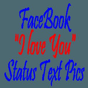 FaceBook-I-love-You-Status-Text-Pics