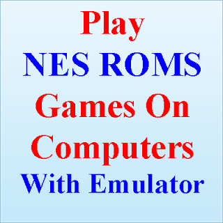 How To Play NES ROMS Games On Computers?