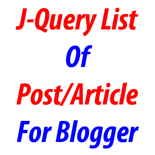 "J-Query ""List Of Post/Article"" Widget For Blogger"