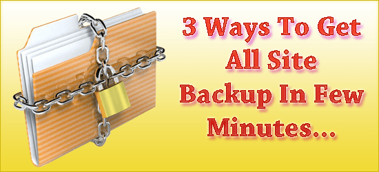 3 Ways To Get All Site Backup In Few Minutes