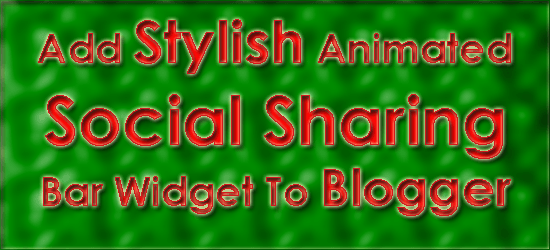 Add Stylish Animated Social Sharing Bar Widget To Blogger
