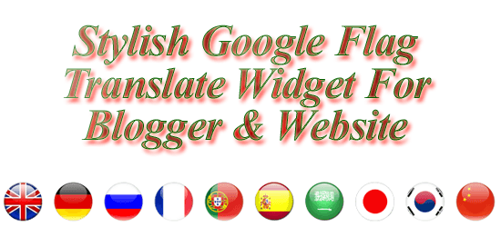 Stylish Google Flag Translate Widget For Blogger & Website
