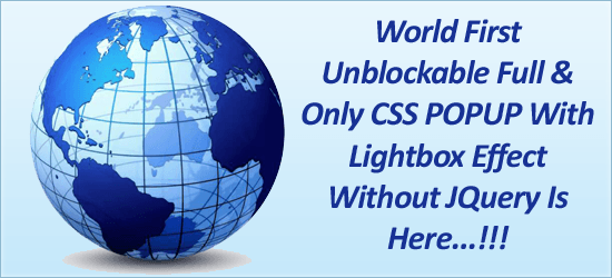 Unblockable CSS POPUP With Lightbox Effect Without JQuery
