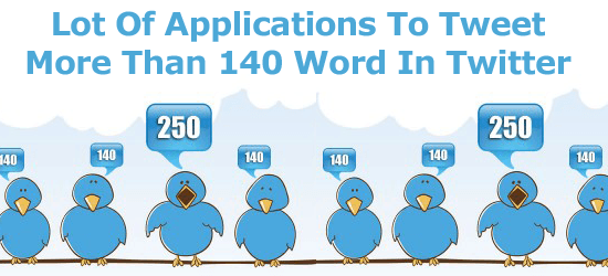 Lot Of Applications To Tweet More Than 140 Word In Twitter