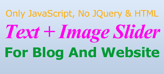 Simple JavaScript Text + Image Slider For Blog And Website