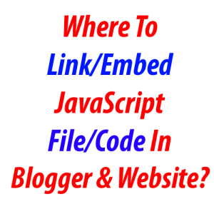 Where-To-Link-Embed-JavaScript-File-Code-In-Blogger