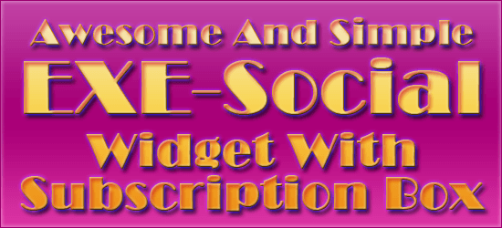 Awesome And Simple EXE-Social Widget With Subscription Box