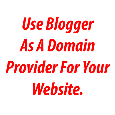 How To Use .Blogspot.com As A Domain Name For Your Website?