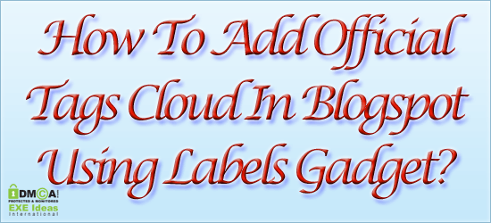 How To Add Official Tags Cloud In Blogspot Using Labels Gadget?