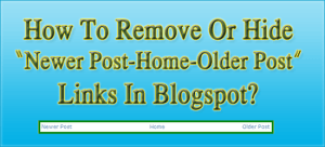 How-To-Remove-Or-Hide-Newer-Post-Home-Older-Post-Links-in-Blog