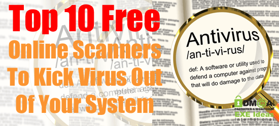 Top 10 Free Online Scanners To Kick Virus Out Of Your System