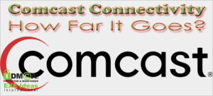 Comcast-Connectivity-How-Far-It-Goes