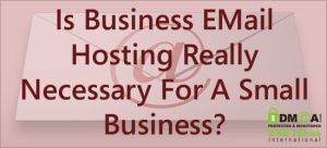 Is-Business-EMail-Hosting-Really-Necessary-For-A-Small-Business