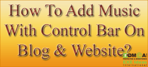 How-To-Add-Music-With-Control-Bar-On-Blog-amp-Website