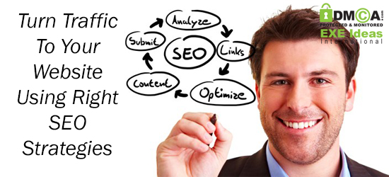 Turn Traffic To Your Website Using Right SEO Strategies