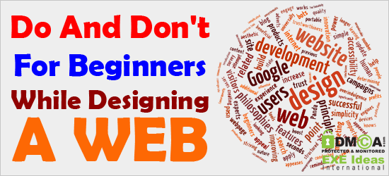 Do And Don't For Beginners While Designing A WEB