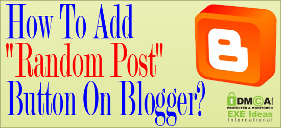 "How To Add ""Random Post"" Button On Blogger Blog?"