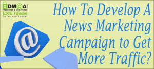 How-To-Develop-A-News-Marketing-Campaign-to-Get-More-Traffic