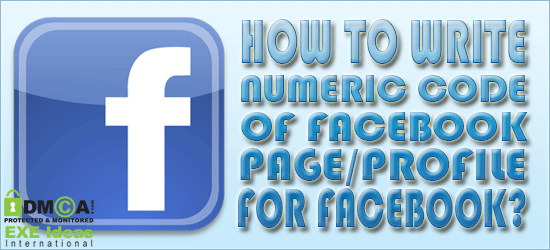 How To Write Numeric Code Of Facebook Page/Profile For Facebook?