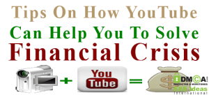 Tips-On-How-YouTube-Can-Help-You-To-Solve-Financial-Crisis