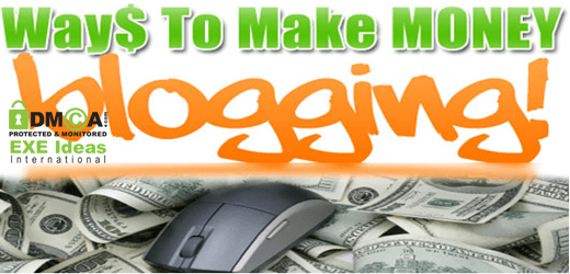Want To Earn Quick Money - Start Blogging...!!!