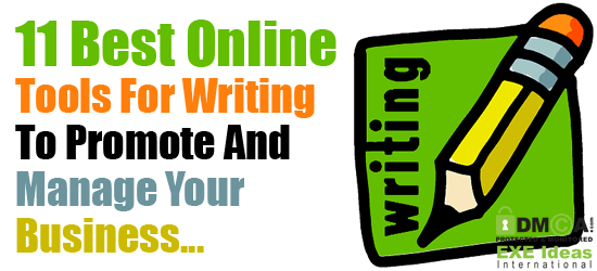 11 Best Online Tools For Writing To Promote And Manage Your Business