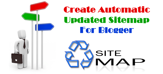 Create Automatic Updated Sitemap For Blogger