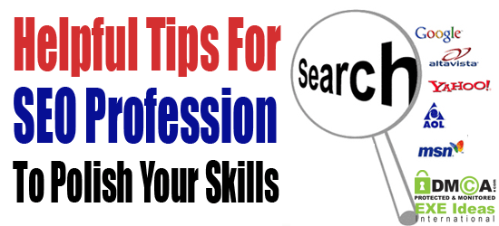 Helpful Tips For SEO Profession To Polish Your Skills