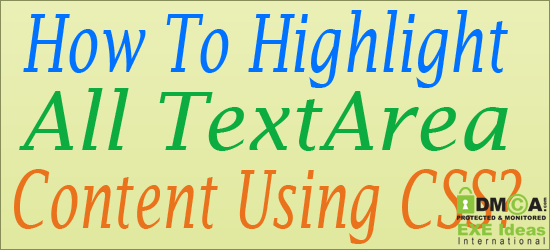 How To Highlight All TextArea Content Using CSS?