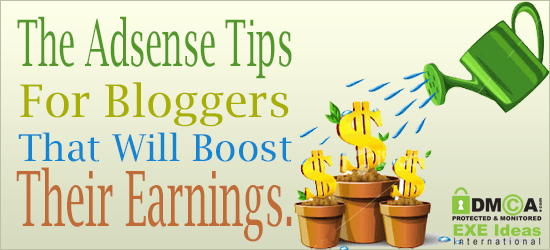 The Adsense Tips For Bloggers That Will Boost Their Earnings