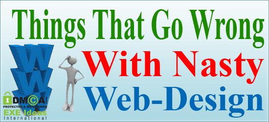 Things That Go Wrong With Nasty Web Design
