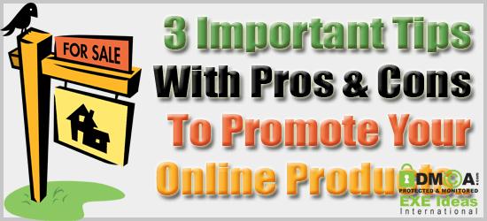 3 Important Tips With Pros & Cons To Promote Your Online Products