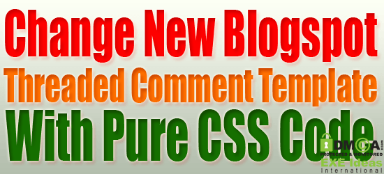 Change New Blogspot Threaded Comment Template With Pure CSS Code