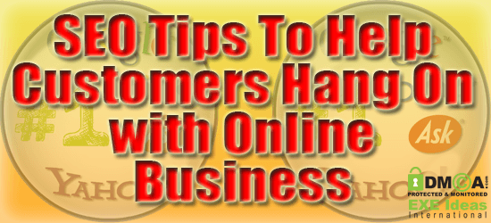 SEO Tips To Help Customers Hang On with Online Business