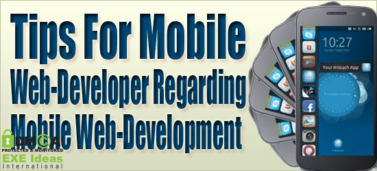 Tips For Mobile Web-Developer Regarding Mobile Web-Development