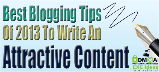 Best Blogging Tips Of 2013 To Write An Attractive Content