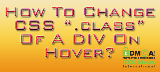 How To Change CSS .class Of A DIV On Hover?