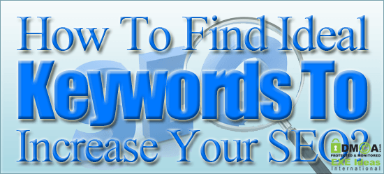 How To Find Ideal Keywords To Increase Your SEO?
