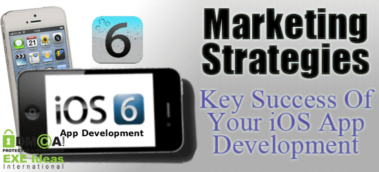 Marketing Strategies - Key Success Of Your iOS App Development