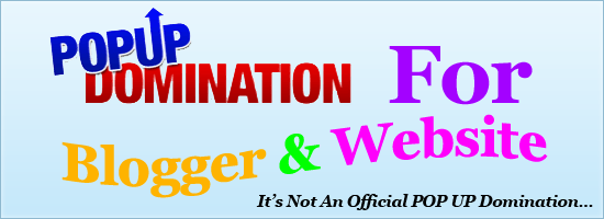 POP UP Domination For Blogger And Website
