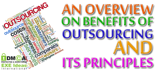 An Overview On Benefits Of Outsourcing And Its Principles