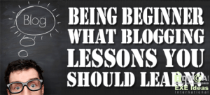 Being-Beginner-What-Blogging-Lessons-You-Should-Learn