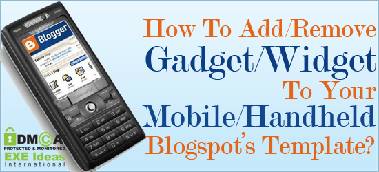 How To Add/Remove Gadget/Widget To Your Mobile Blogspot Template?