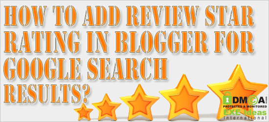 How To Add Review Star Rating In Blogger For Google Search Results?
