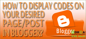 How-To-Display-Codes-On-Your-Desired-Page-Post-In-Blogger