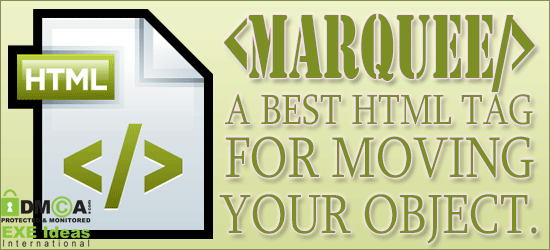 Marquee: A Best HTML Tag For Moving Your Object.