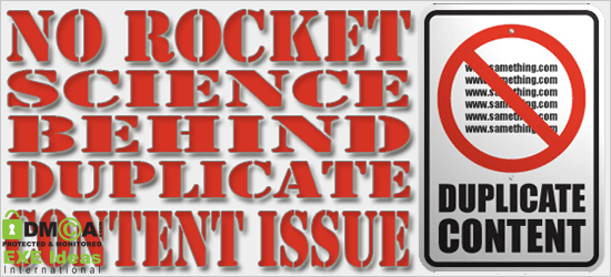 No Rocket Science Behind Duplicate Content Issue